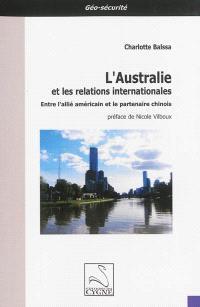 L'Australie et les relations internationales : entre l'allié américain et le partenaire chinois