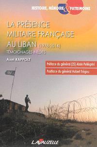 La présence militaire française au Liban (1978-2014) : témoignages inédits