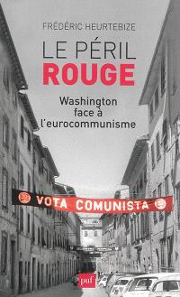 Le péril rouge : Washington face à l'eurocommunisme