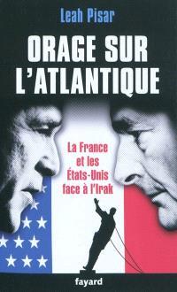 Orage sur l'Atlantique : la France et les Etats-Unis face à l'Irak