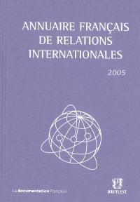 Annuaire français de relations internationales. Volume 6, 2005