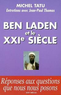 Ben Laden et le XXIe siècle : entretiens avec Jean-Paul Thomas