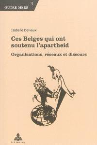 Ces Belges qui ont soutenu l'apartheid : organisations, réseaux et discours