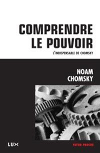 Comprendre le pouvoir  : l'indispensable de Chomsky
