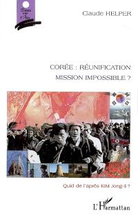 Corée : réunification mission impossible ? : quid de l'après-Kim Jong-il ?