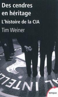 Des cendres en héritage : l'histoire de la CIA