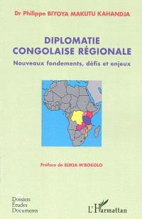 Diplomatie congolaise régionale : nouveaux fondements, défis et enjeux