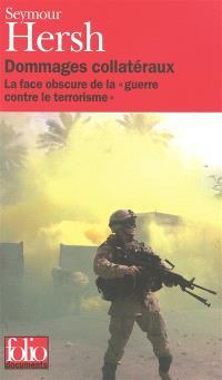 Dommages collatéraux : la face obscure de la guerre contre le terrorisme