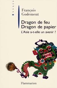 Dragons de feu, dragons de papier : la crise asiatique