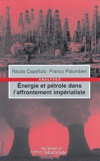 Energie et pétrole dans l'affrontement impérialiste