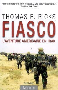 Fiasco : l'aventure américaine en Irak