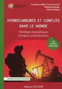 Hydrocarbures et conflits dans le monde : stratégies énergétiques et enjeux contemporains