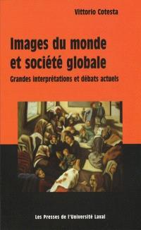 Images du monde et société globale  : grandes interprétations et débats actuels
