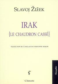 Irak : le chaudron cassé