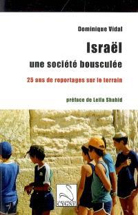 Israël, une société bousculée : 25 ans de reportages sur le terrain