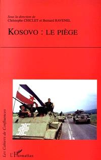 Kosovo, le piège