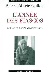 L'année des fiascos : mémoire des ondes 2003