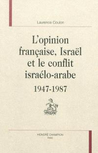L'opinion française, Israël et le conflit israélo-arabe : 1947-1987