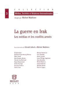 La guerre en Irak : les médias et les conflits armés