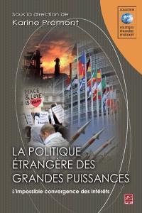 La politique étrangère des grandes puissances  : l' impossible convergence des intérêts
