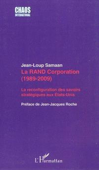 La Rand Corporation (1989-2009) : la reconfiguration des savoirs stratégiques aux Etats-Unis