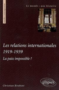 Les relations internationales 1919-1939 : la paix impossible ?