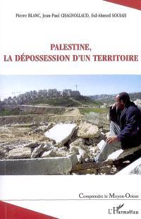 Palestine, la dépossession d'un territoire