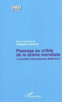 Passage au crible de la scène mondiale : l'actualité internationale 2009-2010