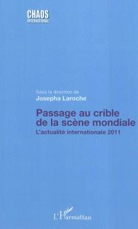 Passage au crible de la scène mondiale : l'actualité internationale 2011