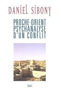Proche-Orient psychanalyse d'un conflit