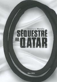 Séquestré au Qatar