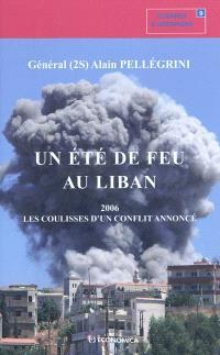 Un été de feu au Liban : 2006, les coulisses d'un conflit annoncé