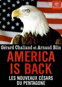 America is back : les nouveaux césars du Pentagone