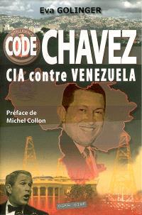 Code Chavez : CIA contre Venezuela