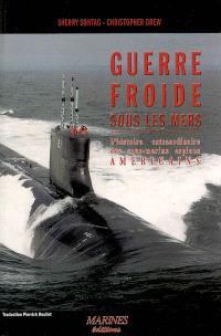 Guerre froide sous les mers : l'histoire méconnue des sous-marins espions américains