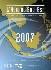 L'Asie du Sud-Est 2007 : les événements majeurs de l'année