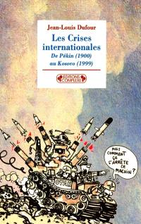 Les crises internationales : de Pékin (1900) au Kosovo (1999)
