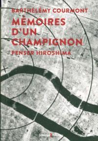 Mémoires d'un champignon : penser Hiroshima