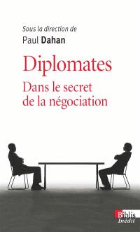 Diplomates : dans le secret de la négociation