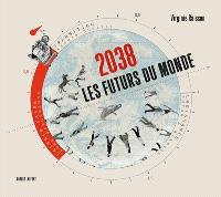 2038, les futurs du monde