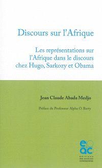 Discours sur l'Afrique : les représentations sur l'Afrique dans le discours chez Hugo, Sarkozy et Obama