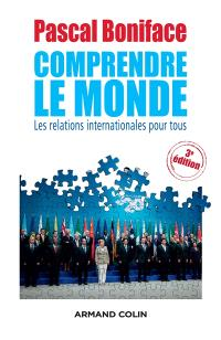 Comprendre le monde : les relations internationales pour tous