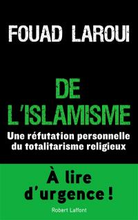De l'islamisme : une réfutation personnelle du totalitarisme religieux