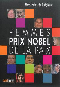 Femmes prix Nobel de la paix : entretiens