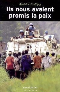 Ils nous avaient promis la paix : opérations de l'ONU et populations locales