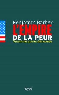 L'empire de la peur : terrorisme, guerre, démocratie