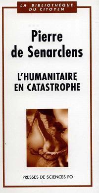 L'humanitaire en catastrophe