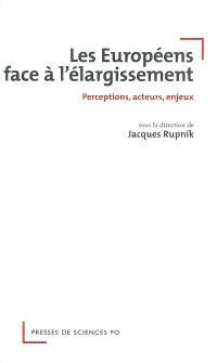 L'opinion des Européens face à l'élargissement : perceptions, acteurs, enjeux