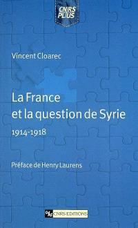 La France et la question de la Syrie, 1914-1918