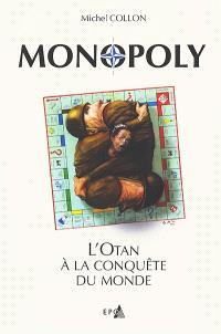 Monopoly : l'Otan à la conquête du monde